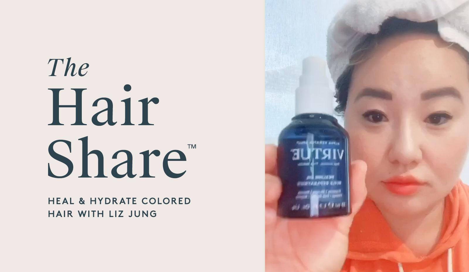 The Hair Share®: Heal & Hydrate Colored Hair with Liz Jung