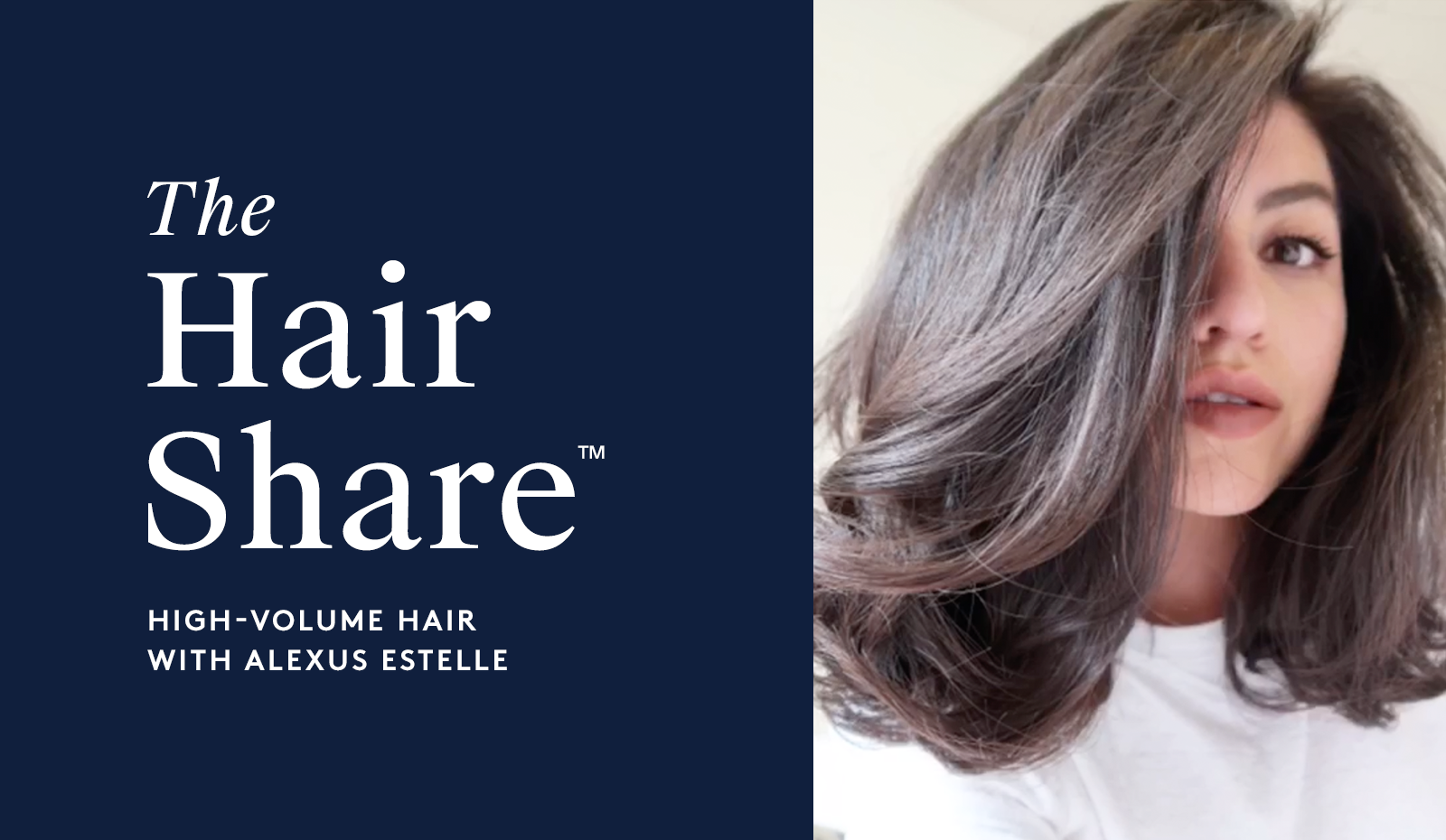 The Hair Share™: High-Volume Hair with Alexus Estelle