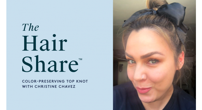 The Hair Share™: Color-Preserving Top Knot with Christine Chavez