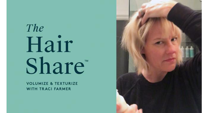 The Hair Share™: Volumize & Texturize with Traci Farmer