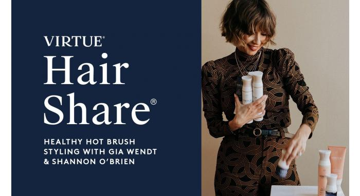 The Virtue Hair Share®: Healthy Hot Brush Styling With Gia Wendt & Shannon O'Brien