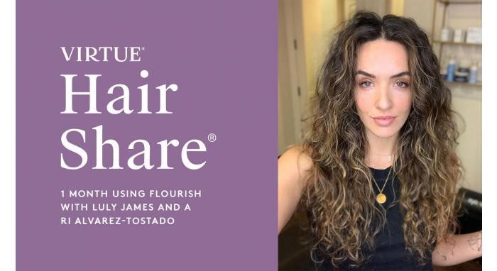 The Virtue Hair Share®: Flourish Hair Regrowth Journey with Luly James and Ari Alvarez-Tostado