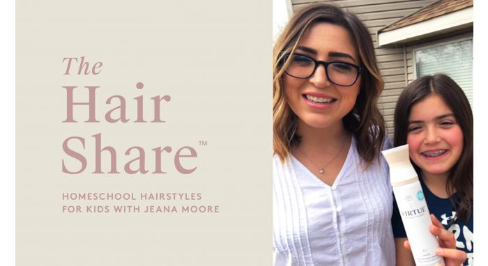 The Hair Share™: Homeschool Hairstyles For Kids with Jeana Moore