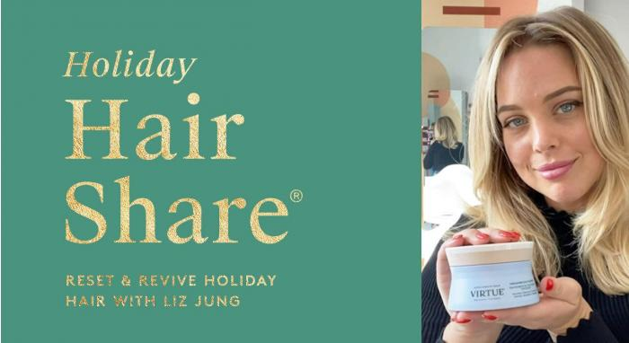 The Hair Share®: Reset and Revive Holiday Hair with Liz Jung
