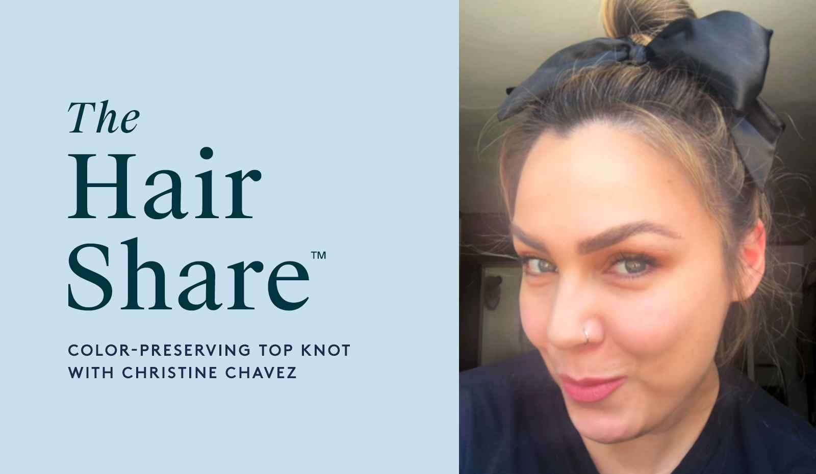 The Hair Share®: Color-Preserving Top Knot with Christine Chavez