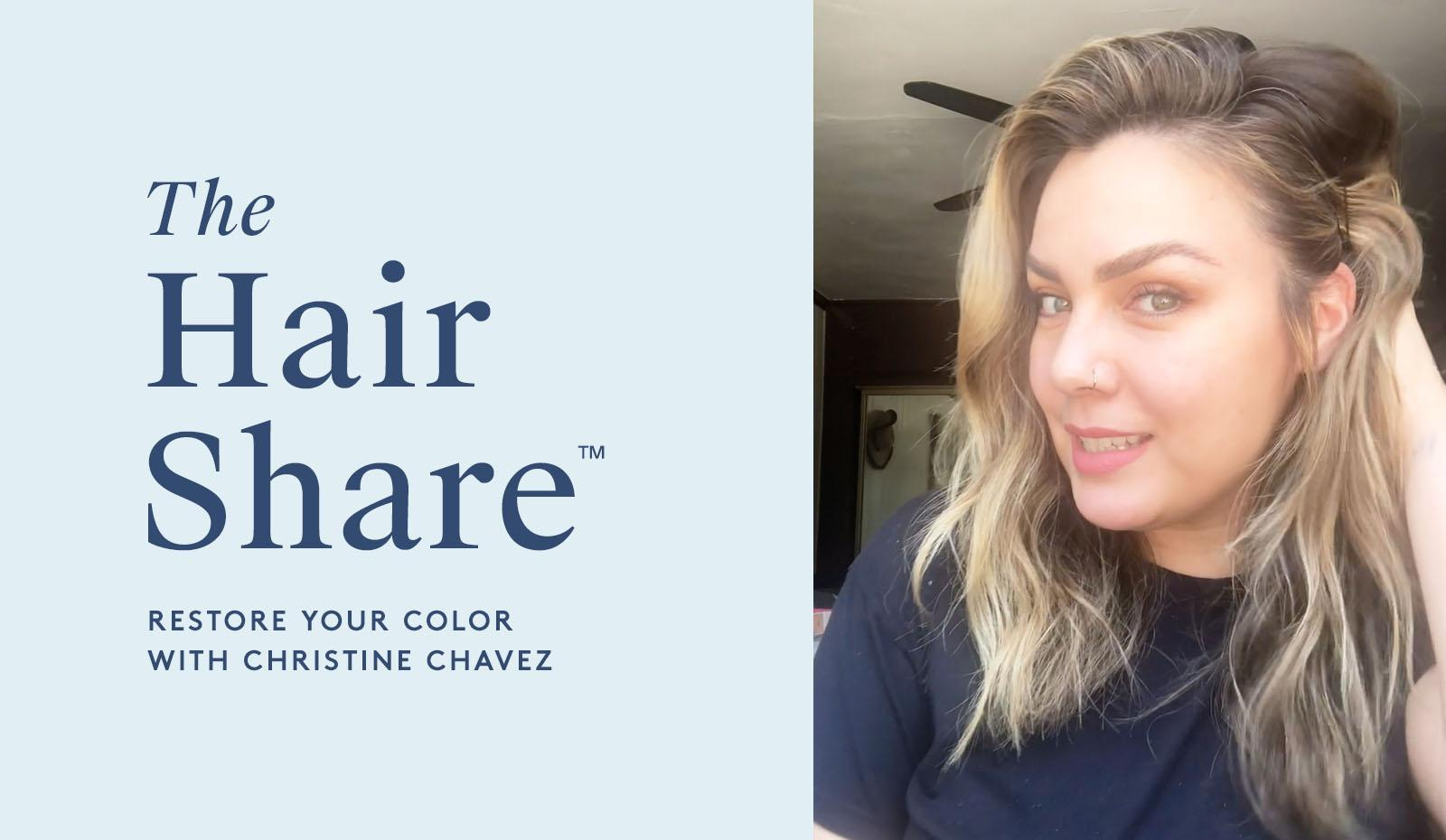 The Hair Share®: Restore Your Color with Christine Chavez