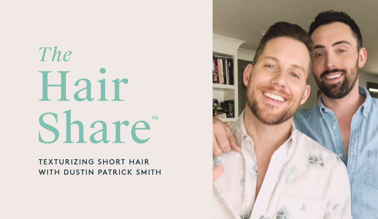 The Hair Share™: Texurizing Short Hair with Dustin Patrick Smith