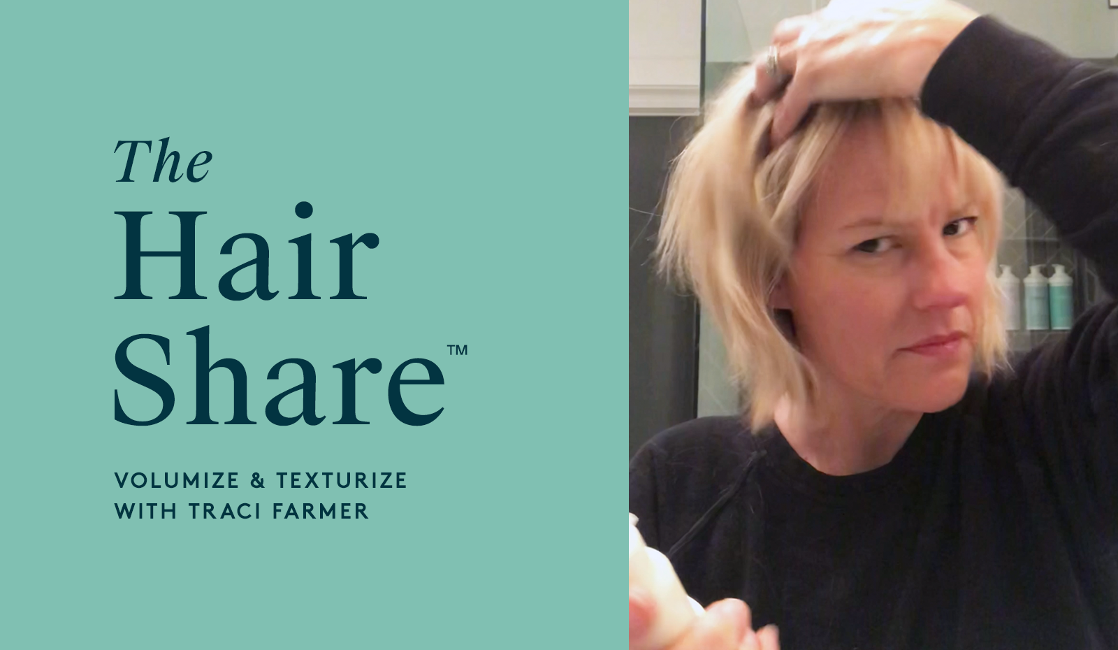 The Hair Share™: Volumize & Texturize with Traci Farmer