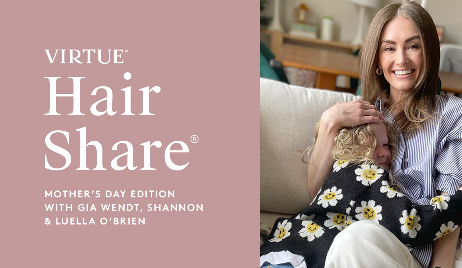 The Virtue Hair Share®: Mother's Day Edition with Gia Wendt