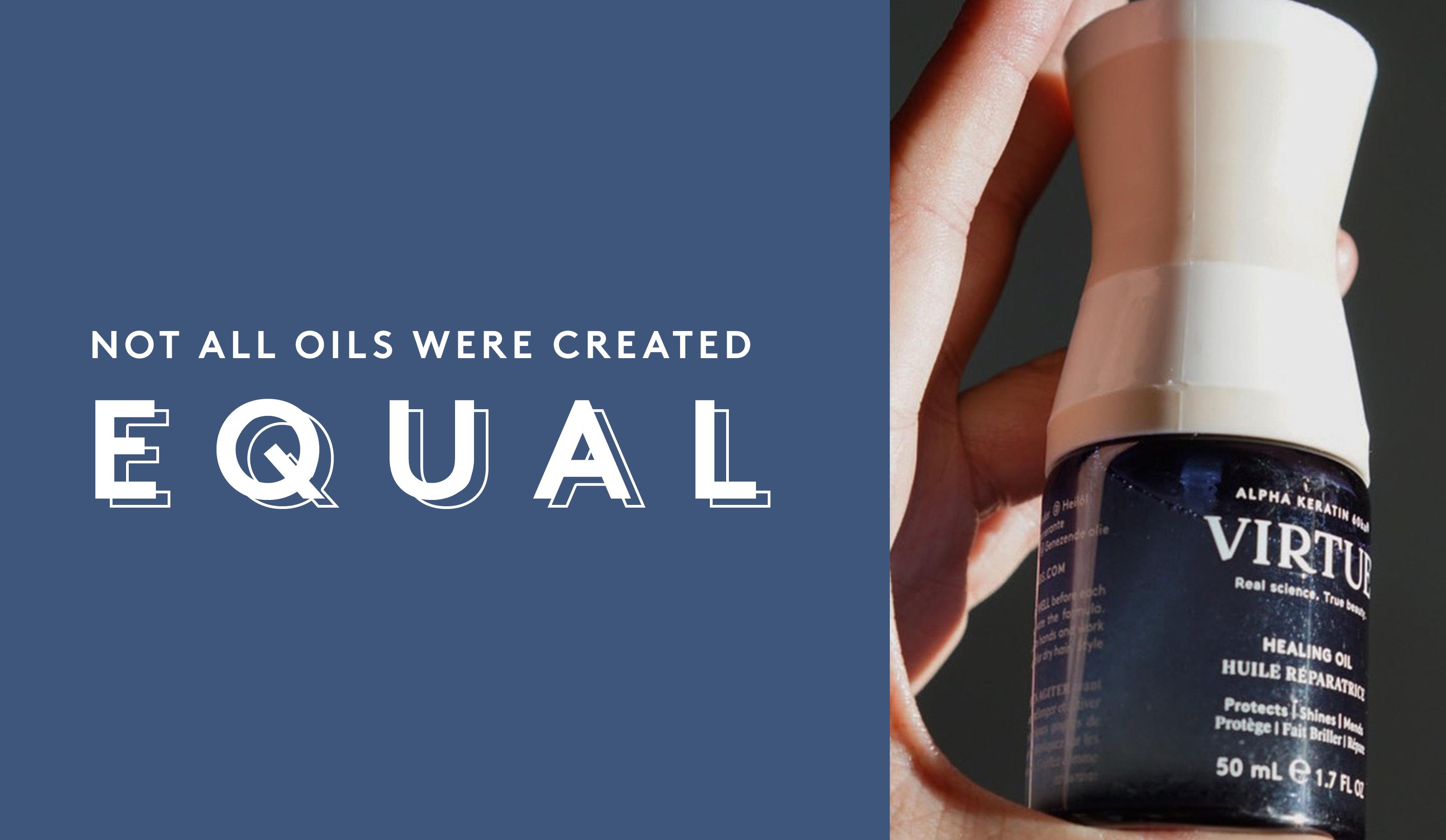 Not All Oils Were Created Equal