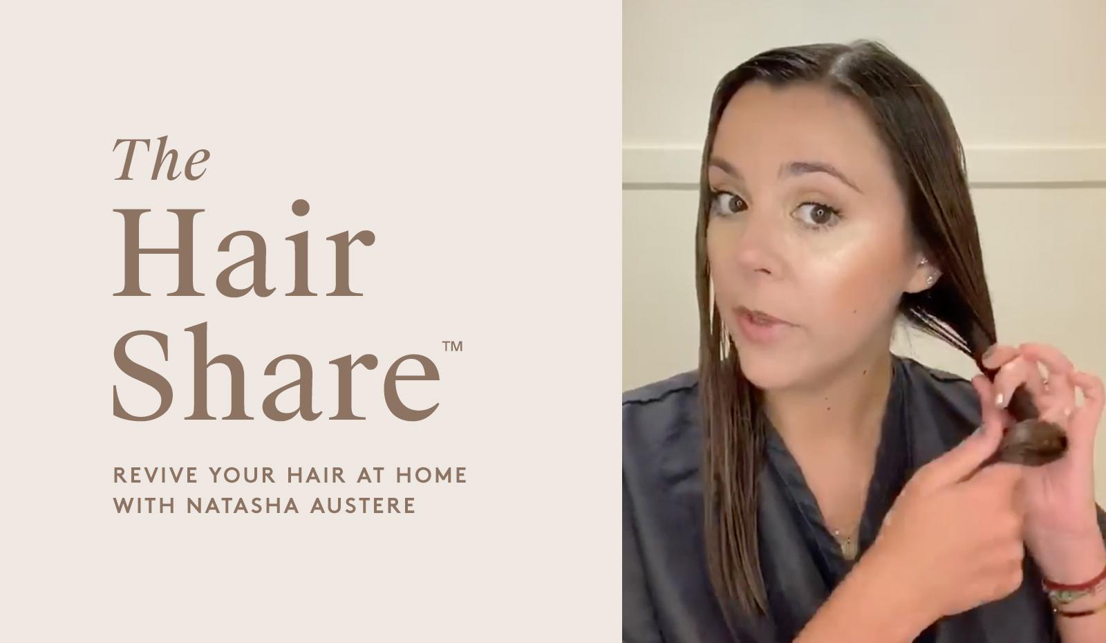 The Hair Share™: Revive Your Hair At Home with Natasha Austere
