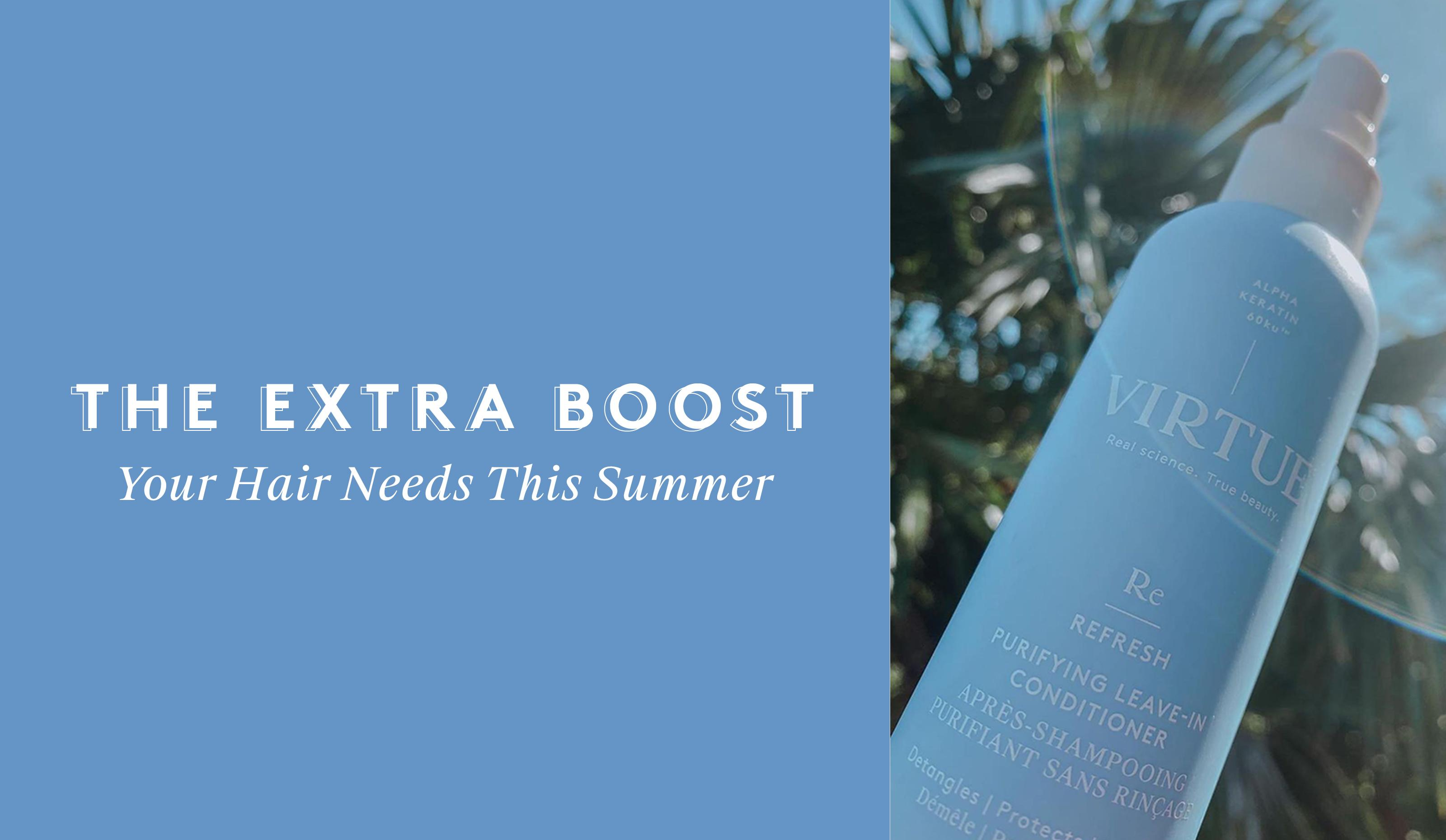 The Extra Boost Your Hair Needs This Summer