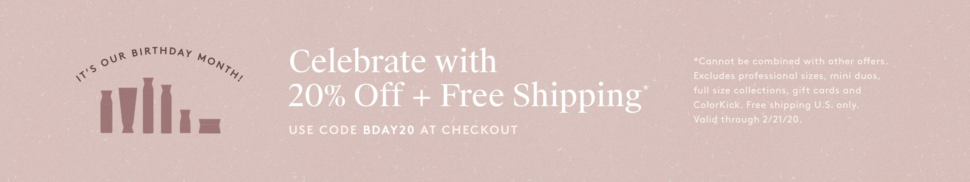 Celebrate with 20% Off + Free Shipping