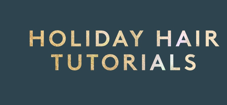 Holiday Hair Tutorials
