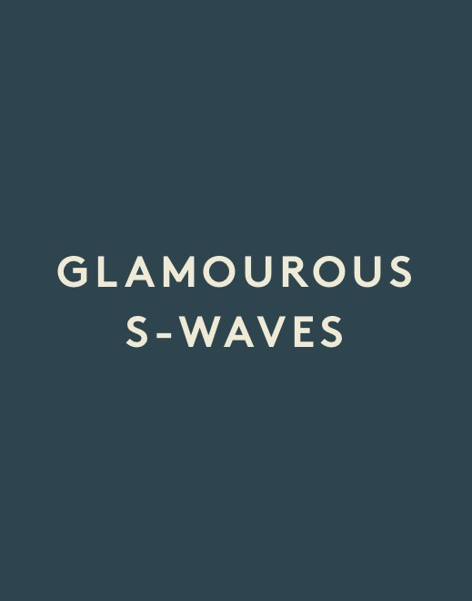 Glamourous S-Waves
