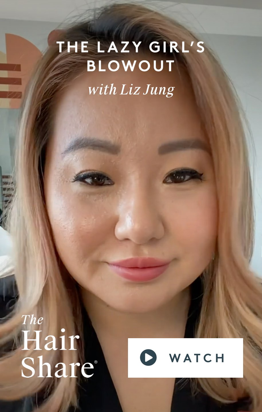 The Lazy Girl's Blowout With Liz Jung