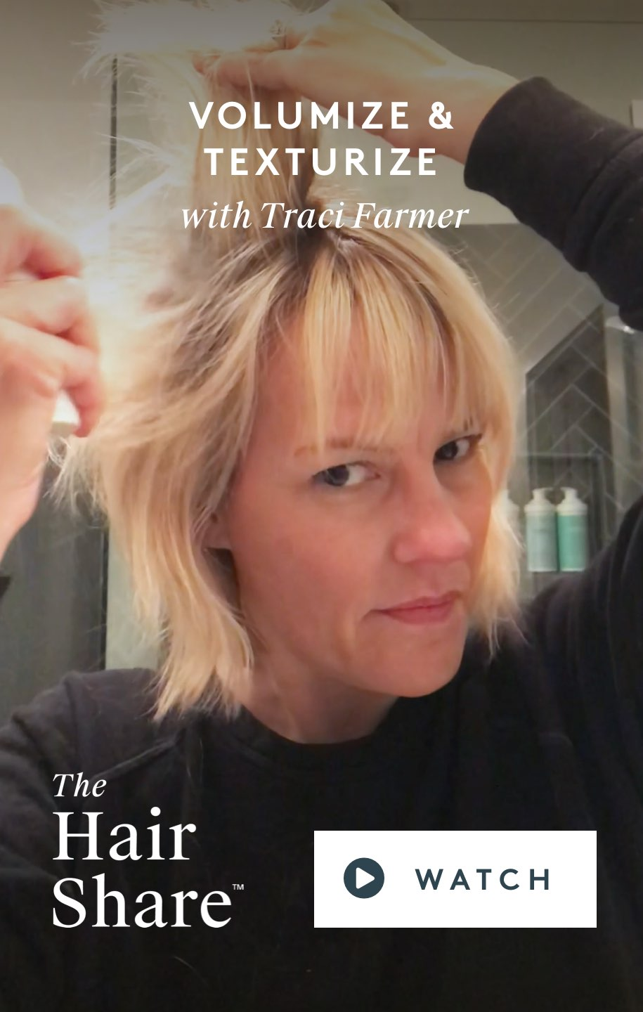 Volumize & Texturize with Traci Farmer