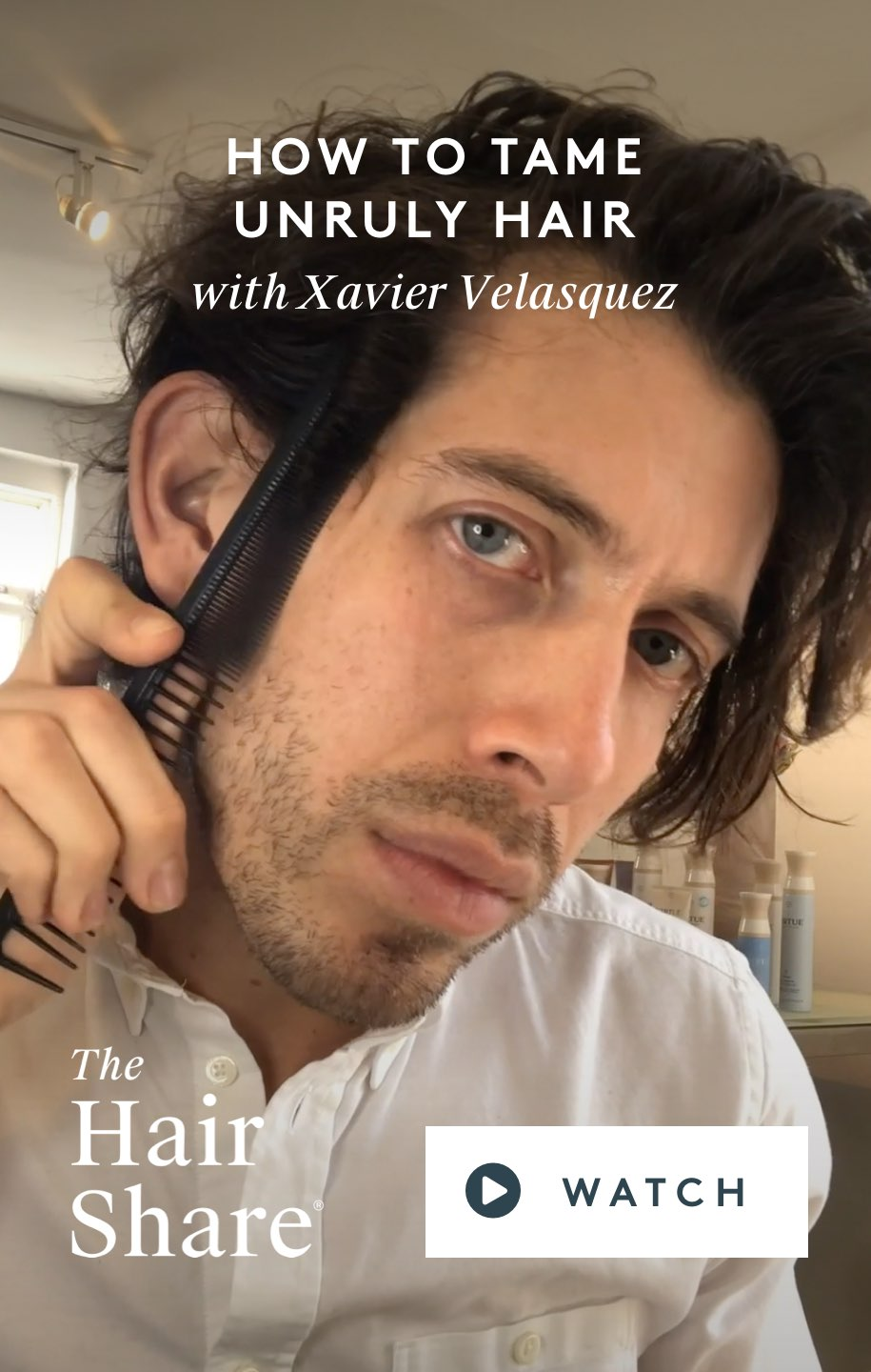 How To Tame Unruly Hair With Xavier Velasquez