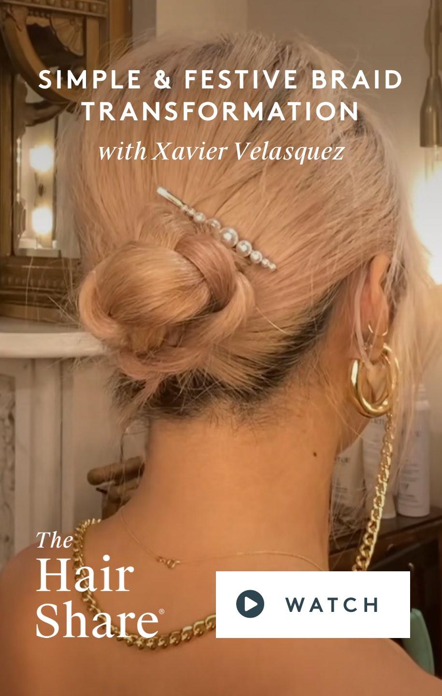 Simple & Festive Braid Transformation With Xavier Velasquez