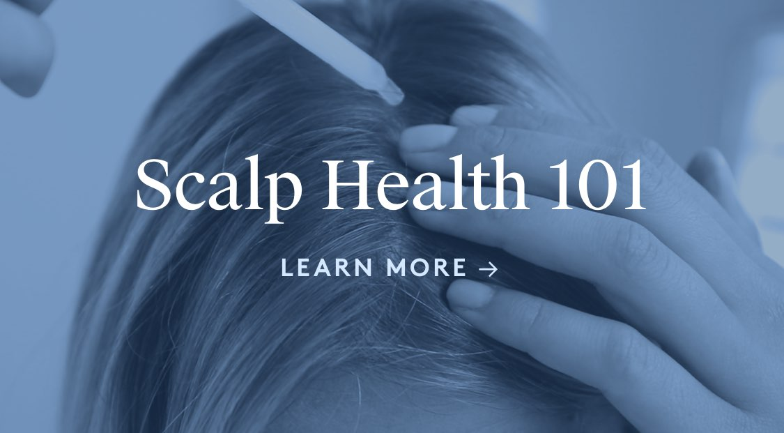 Scalp Health 101