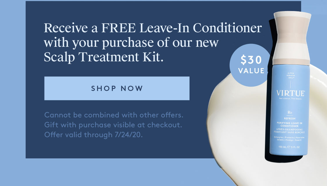Receive a FREE Leave-In Conditioner with your purchase of our new Scalp Treatment Kit.