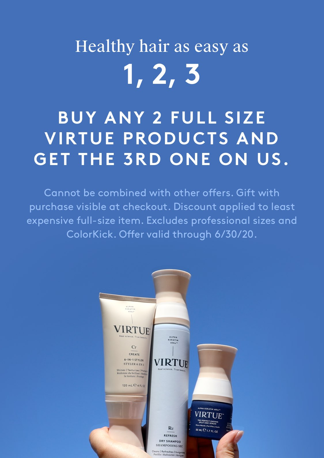 Buy any 2 full size Virtue products and get the 3rd one on us