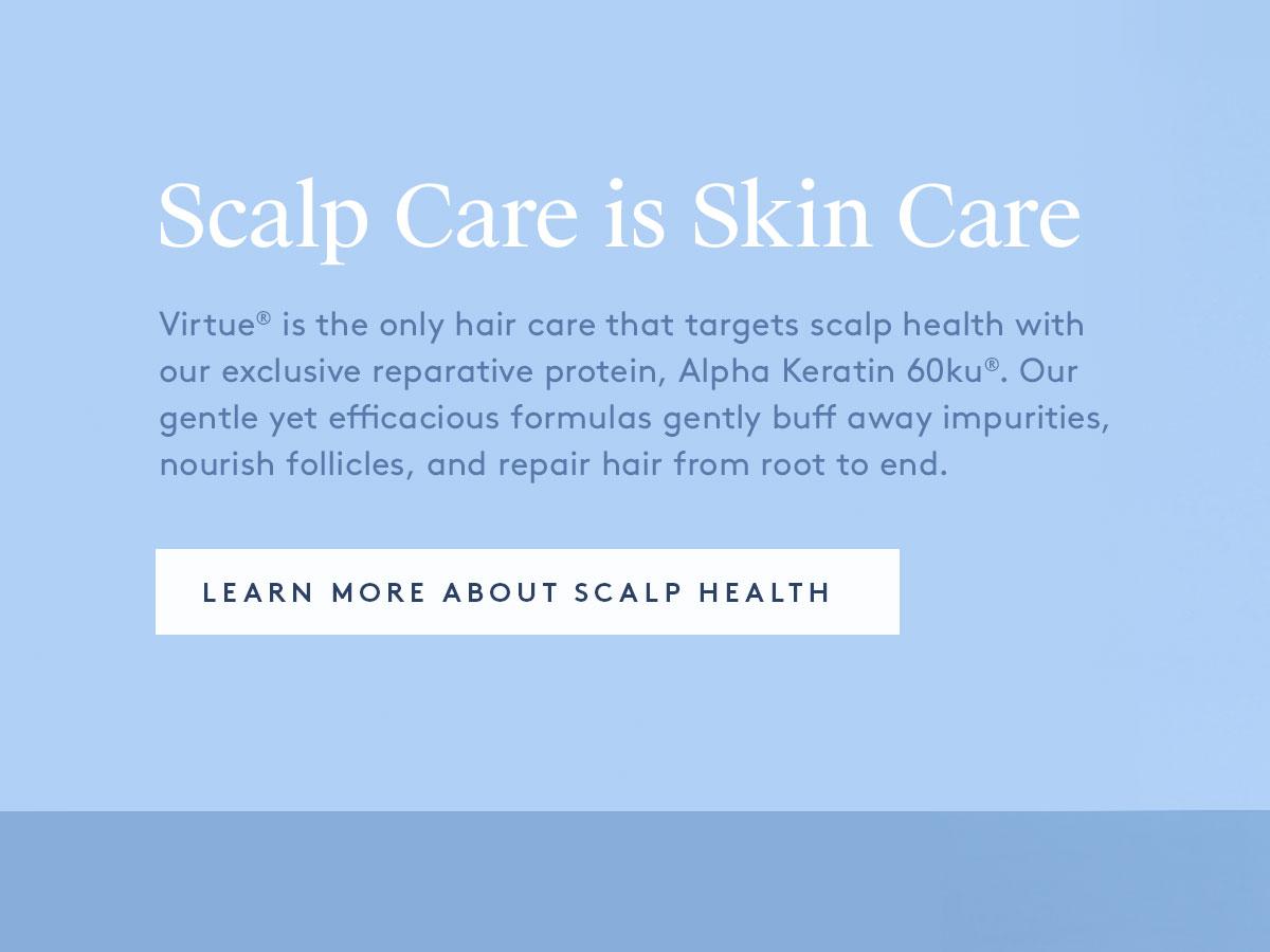 Scalp Care is Skin Care