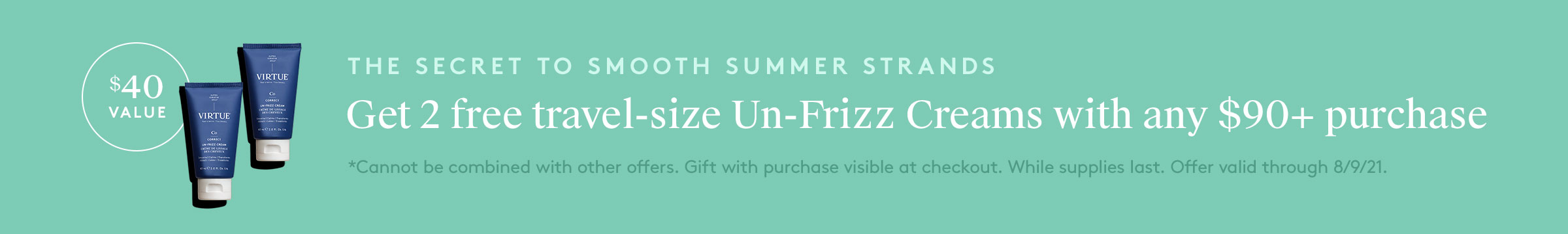 Get a Free full-size Un-Frizz Cream with any $90+ purchase